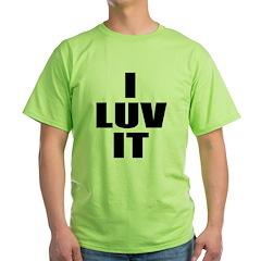 I Luv It T-Shirt
