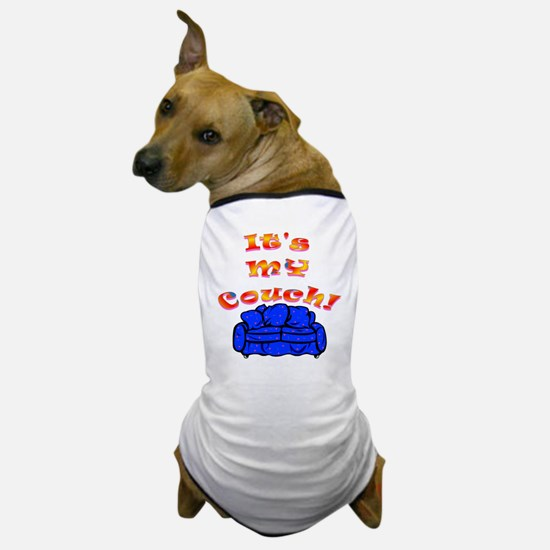 IT'S MY COUCH DOGGY TEE