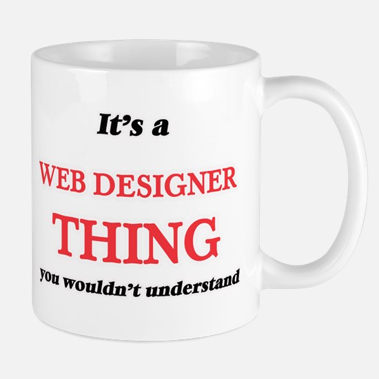 It's and Web Designer thing, you wouldn&# Mugs