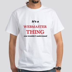 It's and Webmaster thing, you wouldn&# T-Shirt