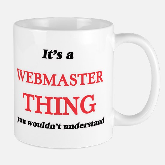 It's and Webmaster thing, you wouldn' Mugs