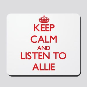 Keep Calm and listen to Allie Mousepad