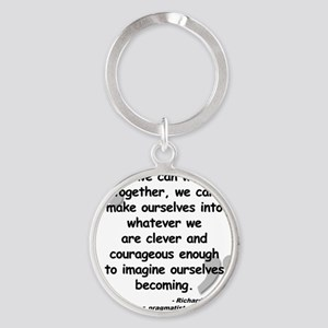 Rorty Together Quote Round Keychain
