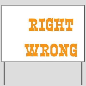 rightwrongdrk copy Yard Sign