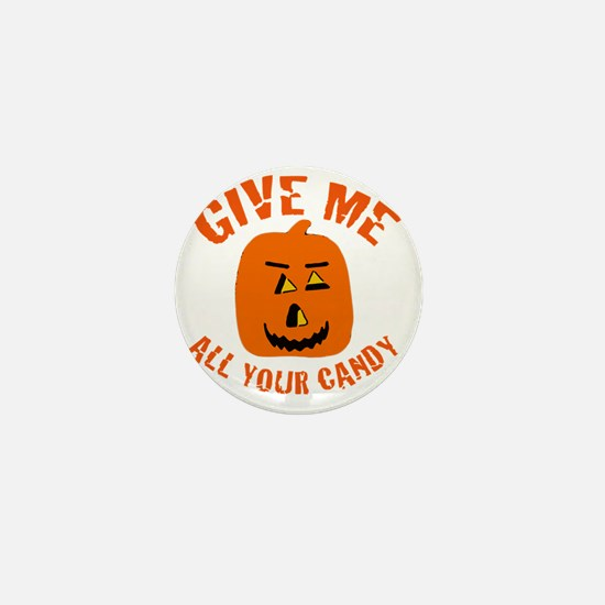 Give Me All Your Candy Mini Button