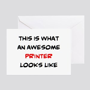 awesome printer Greeting Card