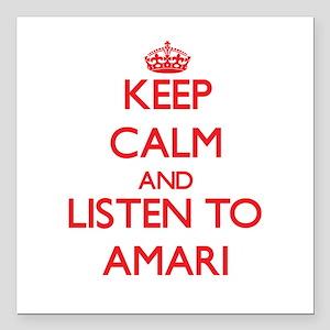 "Keep Calm and listen to Amari Square Car Magnet 3"""