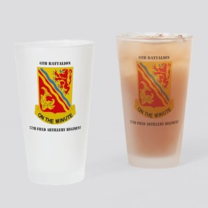 DUI-6th-Bn,-37th-FARwithTex Drinking Glass