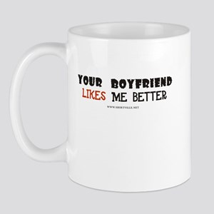 Your boyfriend likes me bette Mug