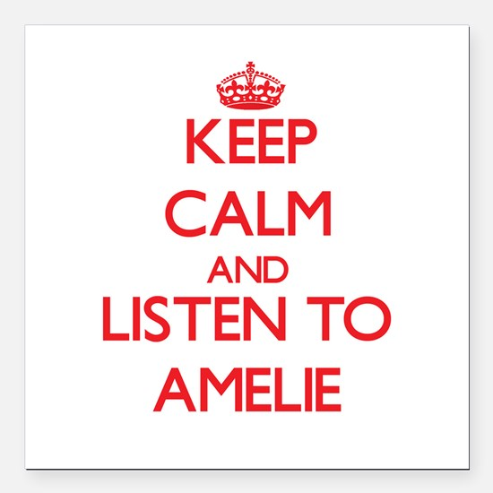 Keep Calm and listen to Amelie Square Car Magnet 3