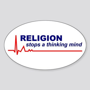 Religion Stops a Thinking Mind Oval Sticker