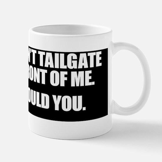 I-DONT-TAILGATE-STICKER Mug
