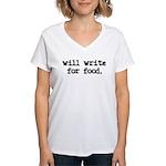 """Will write for food"" Women's V-Neck T-S"