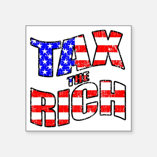 "TAX the RICH Square Sticker 3"" x 3"""