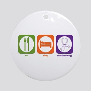 Eat Sleep Anesthesiology Ornament (Round)