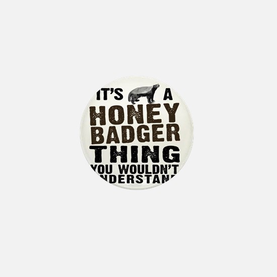 Honey Badger Thing Mini Button