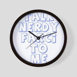 TALK NERDY FARCI TO ME Wall Clock