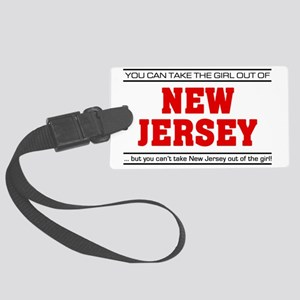 Girl out of new jersey Large Luggage Tag