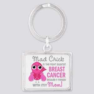 - Mad Chick 2 Mom Breast Cancer Landscape Keychain