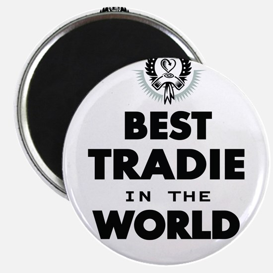 The Best in the World – Tradie Magnets