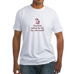 Guys have feelings too...who cares? Fitted T-Shirt