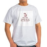 Guys have feelings too...who cares? Light T-Shirt