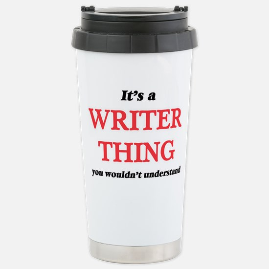 It's and Writer thi Stainless Steel Travel Mug
