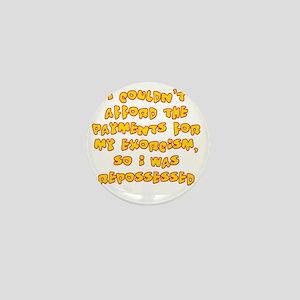repossessed Mini Button