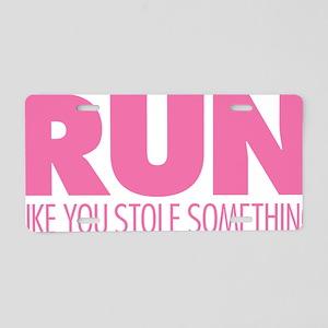 Run Like You Stole Somethin Aluminum License Plate