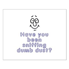 Sniffing Dumb Dust Posters
