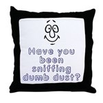 Sniffing Dumb Dust Throw Pillow