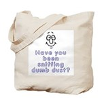 Sniffing Dumb Dust Tote Bag