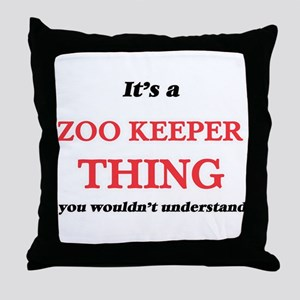 It's and Zoo Keeper thing, you wo Throw Pillow