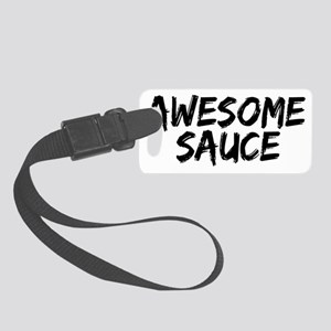 awesome sauce Small Luggage Tag