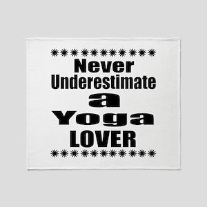 Never Underestimate Yoga Lover Throw Blanket
