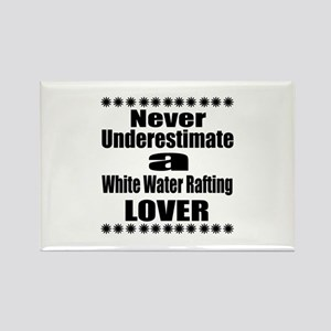 Never Underestimate White Water R Rectangle Magnet