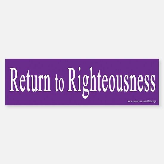 Return to Righteousness Bumper Bumper Bumper Sticker