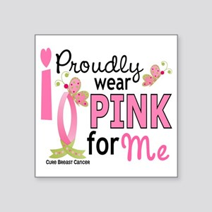 """- Pink for Me Square Sticker 3"""" x 3"""""""