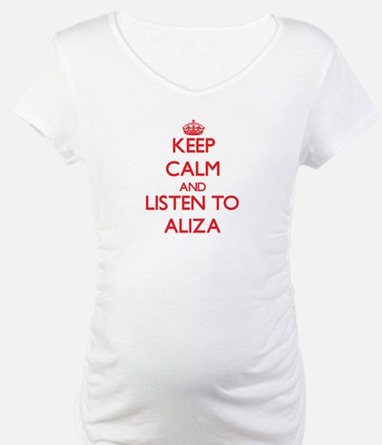 Keep Calm and listen to Aliza Shirt