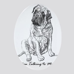 Mastiff You Talking To Me Oval Ornament