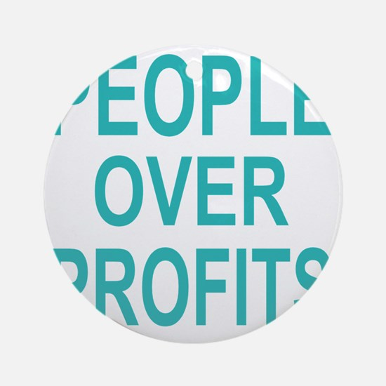 people over profits teal Round Ornament
