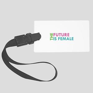 THE FUTURE IS FEMALE Luggage Tag