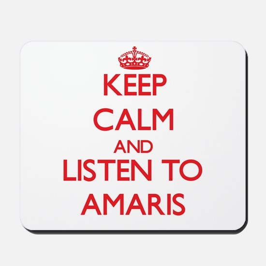 Keep Calm and listen to Amaris Mousepad