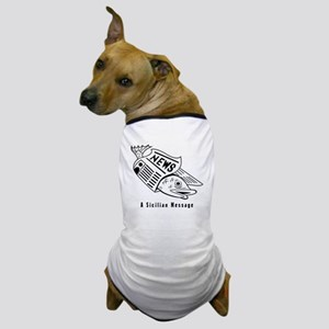 Sicilian Message - outside Dog T-Shirt