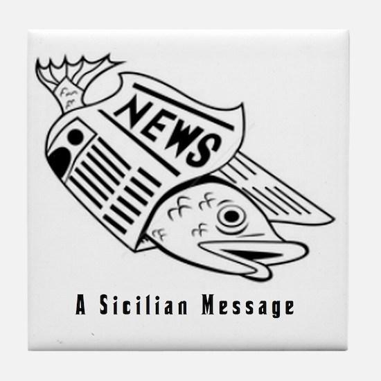 Sicilian Message - outside Tile Coaster