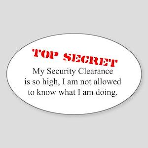 Security Clearance Joke Oval Sticker