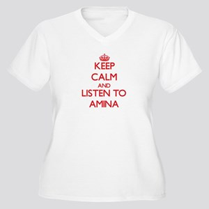 Keep Calm and listen to Amina Plus Size T-Shirt