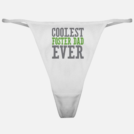 Coolest Foster Dad Classic Thong