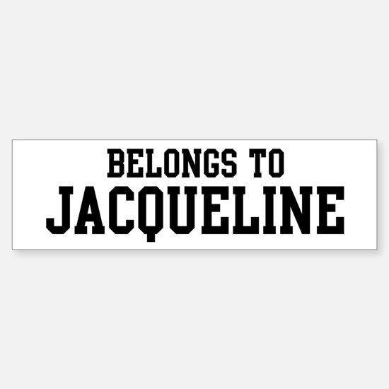Belongs to Jacqueline Bumper Bumper Bumper Sticker