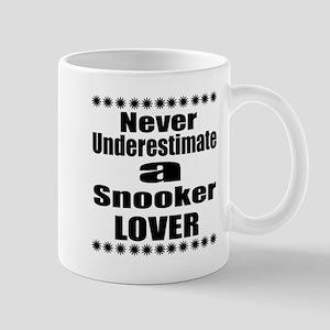 Never Underestimate Snooker Love 11 oz Ceramic Mug
